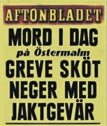 Den mest kända löpsedeln i Sverige anses vara Aftonbladets löpsedel från 23 februari 1970. Om det var ett misstag eller en jaktolycka vet jag ej.