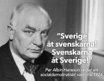 Per Albin byggde folkhemmet på den tiden Socialdemokraterna var som Sverigedemokraterna idag...